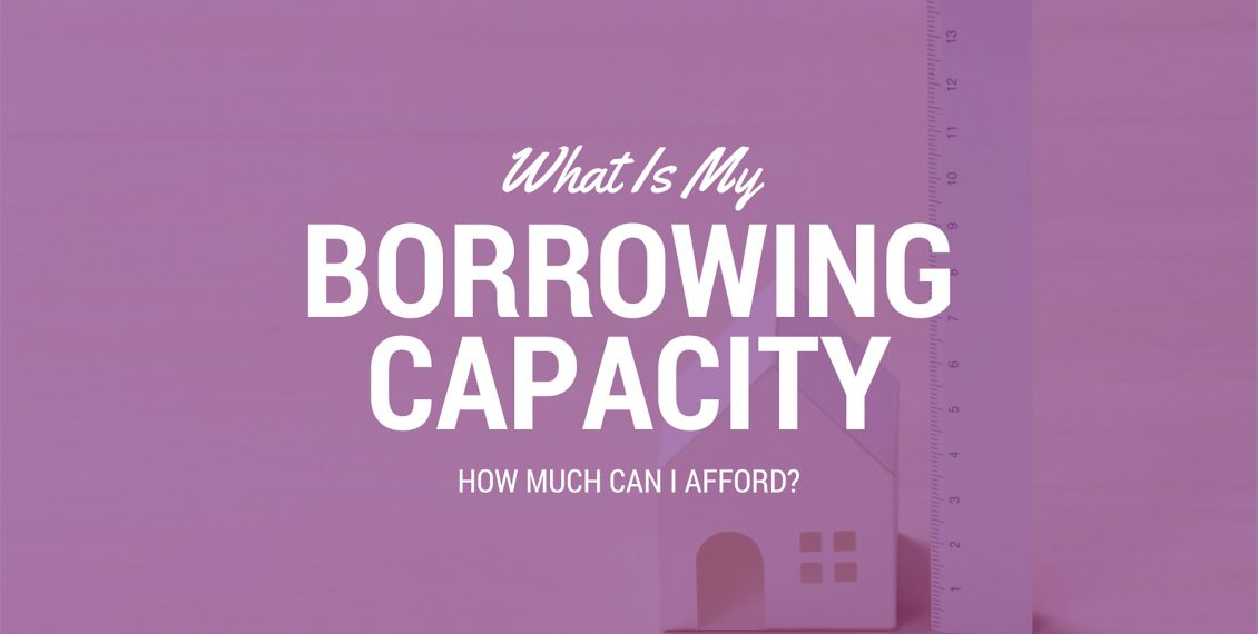 Is your Borrowing Capacity about to increase!!!!????