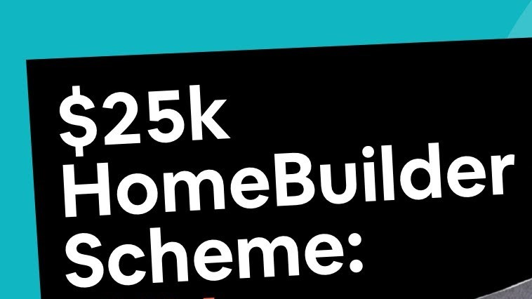 Homebuyers grant: Full details of $25k HomeBuilder scheme announced